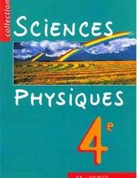 4ÈME - Sciences Physiques de 4ème - Edition HACHETTE