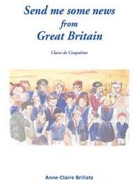 5ÈME - ANGLAIS CLASSIQUE - Send me some news from Great Britain - Book