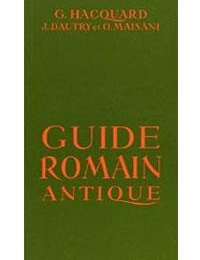 6ÈME / 5ÈME / 4ÈME - Guide romain antique Hacquard - Edition HACHETTE (Facultatif)