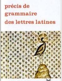 4EME / 3EME - Précis de grammaire des lettres latines - Edition MAGNARD