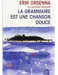 5ÈME - La grammaire est une chanson douce - ORSENNA (Lecture facultative)