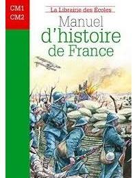 10e - 9e - Manuel d'Histoire de France Cycle 3 - Edition La Librairie des Ecoles