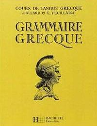 4ÈME / 3ÈME - Grammaire grecque ALLARD et FEUILLÂTRE - Edition HACHETTE