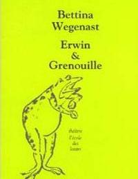 11e - Erwin et Grenouille - WEGENAST - (Lecture facultative)